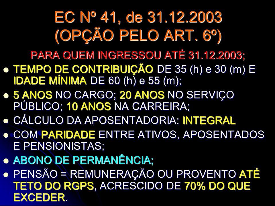 EC Nº 41, de 31.12.2003 (OPÇÃO PELO ART. 6º)