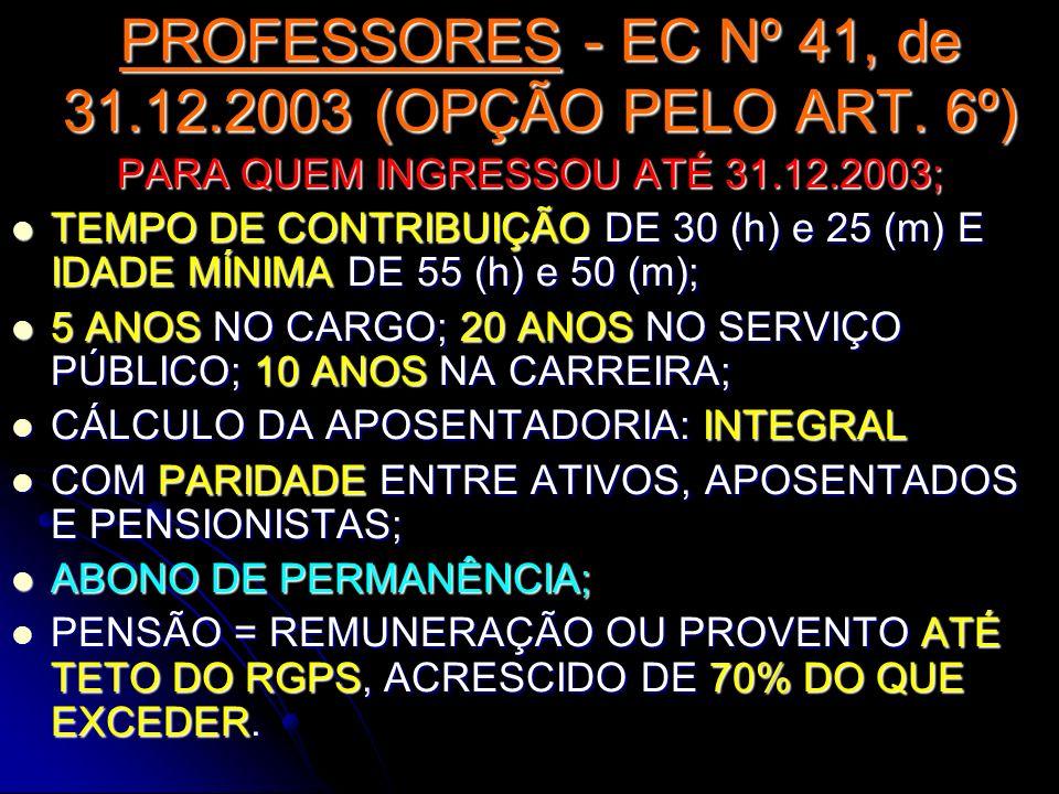 PROFESSORES - EC Nº 41, de 31.12.2003 (OPÇÃO PELO ART. 6º)