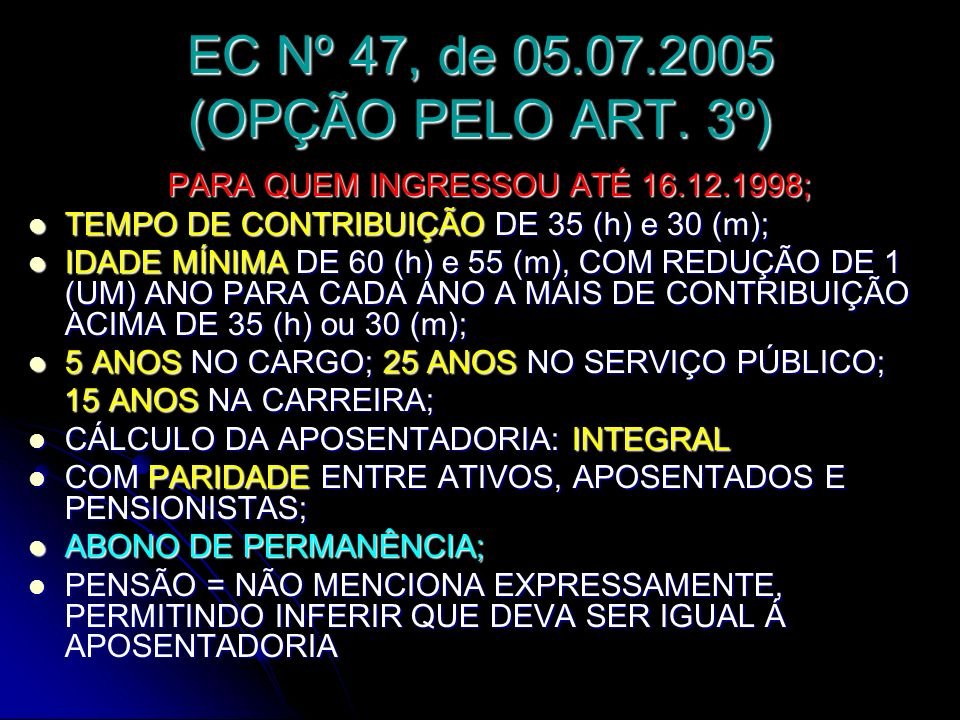 EC Nº 47, de 05.07.2005 (OPÇÃO PELO ART. 3º)