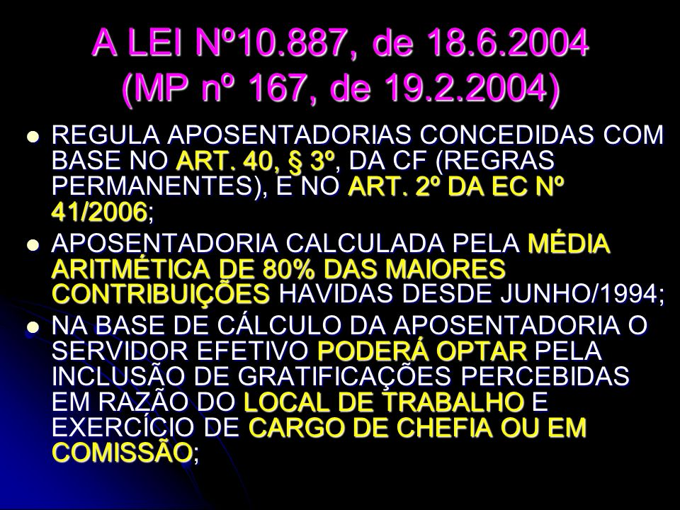 A LEI Nº10.887, de 18.6.2004 (MP nº 167, de 19.2.2004)