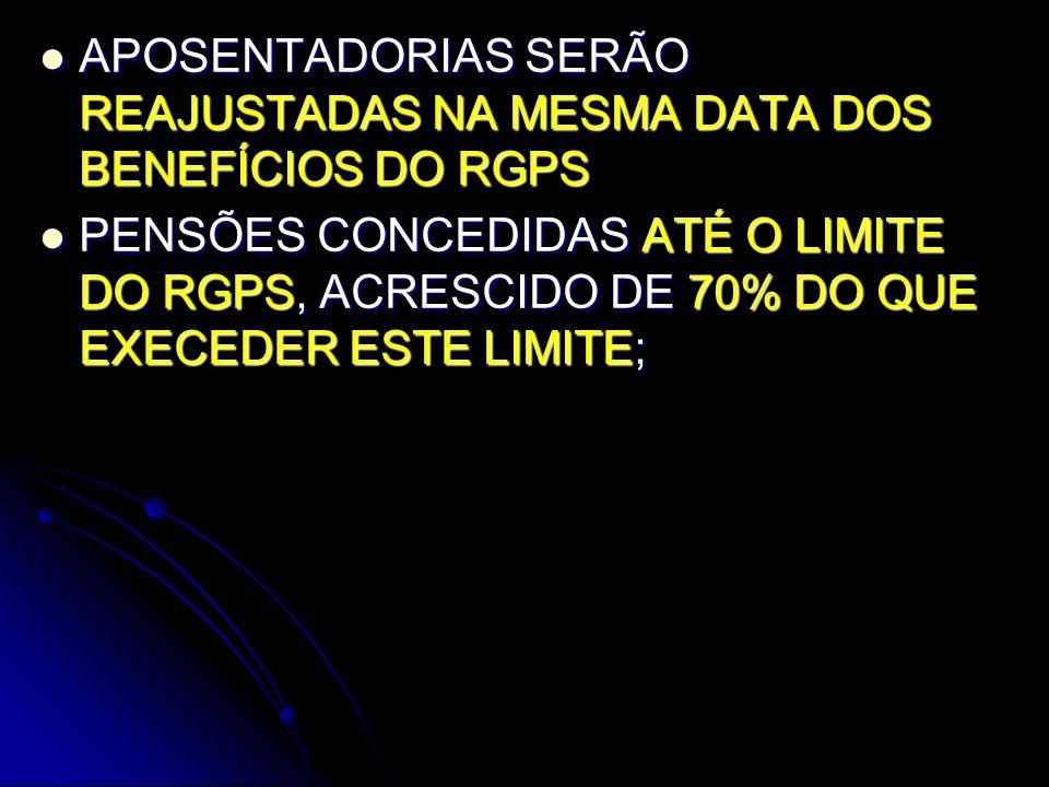 APOSENTADORIAS SERÃO REAJUSTADAS NA MESMA DATA DOS BENEFÍCIOS DO RGPS