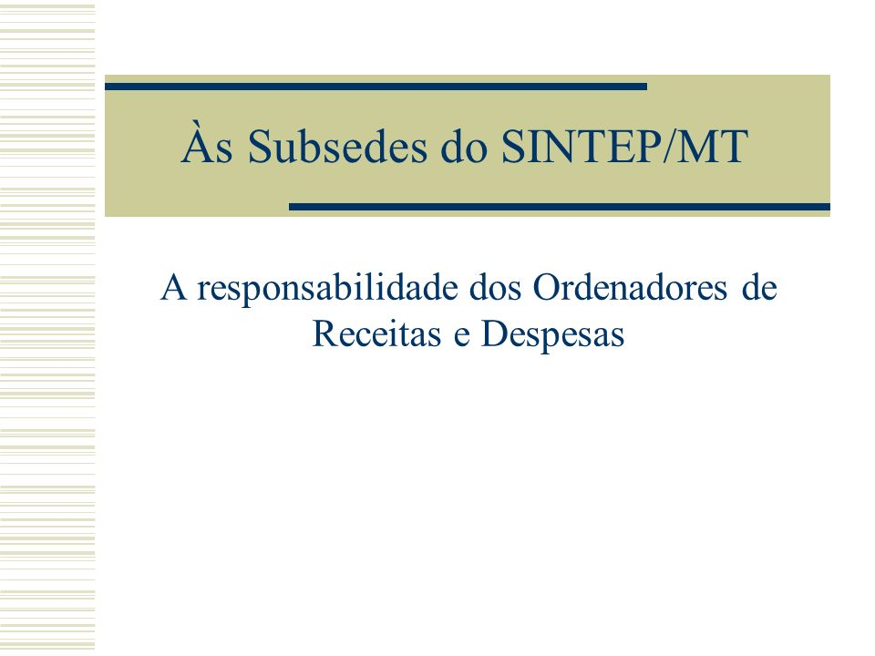 Às Subsedes do SINTEP/MT