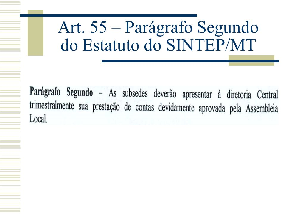Art. 55 – Parágrafo Segundo do Estatuto do SINTEP/MT