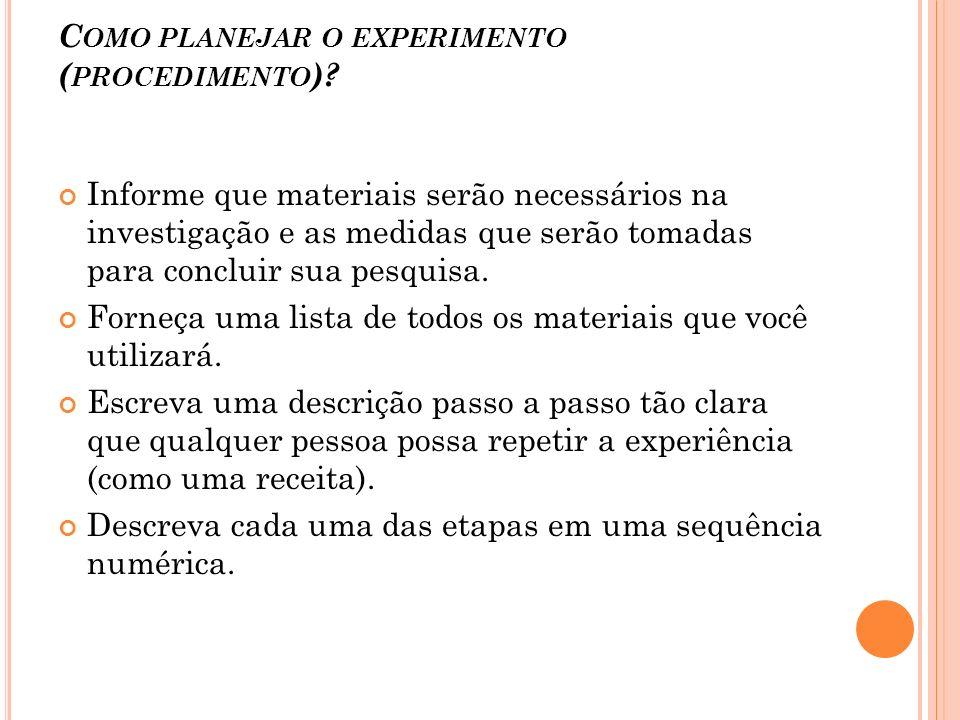 Como planejar o experimento (procedimento)