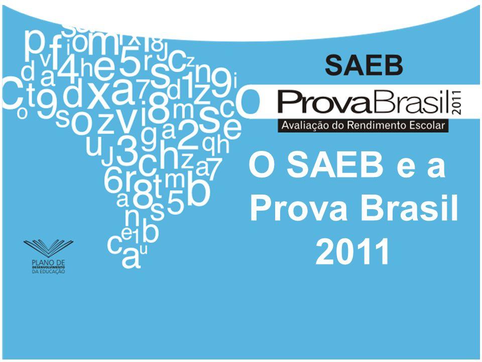 O SAEB e a Prova Brasil 2011