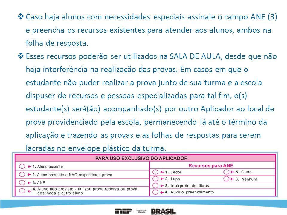 Caso haja alunos com necessidades especiais assinale o campo ANE (3) e preencha os recursos existentes para atender aos alunos, ambos na folha de resposta.