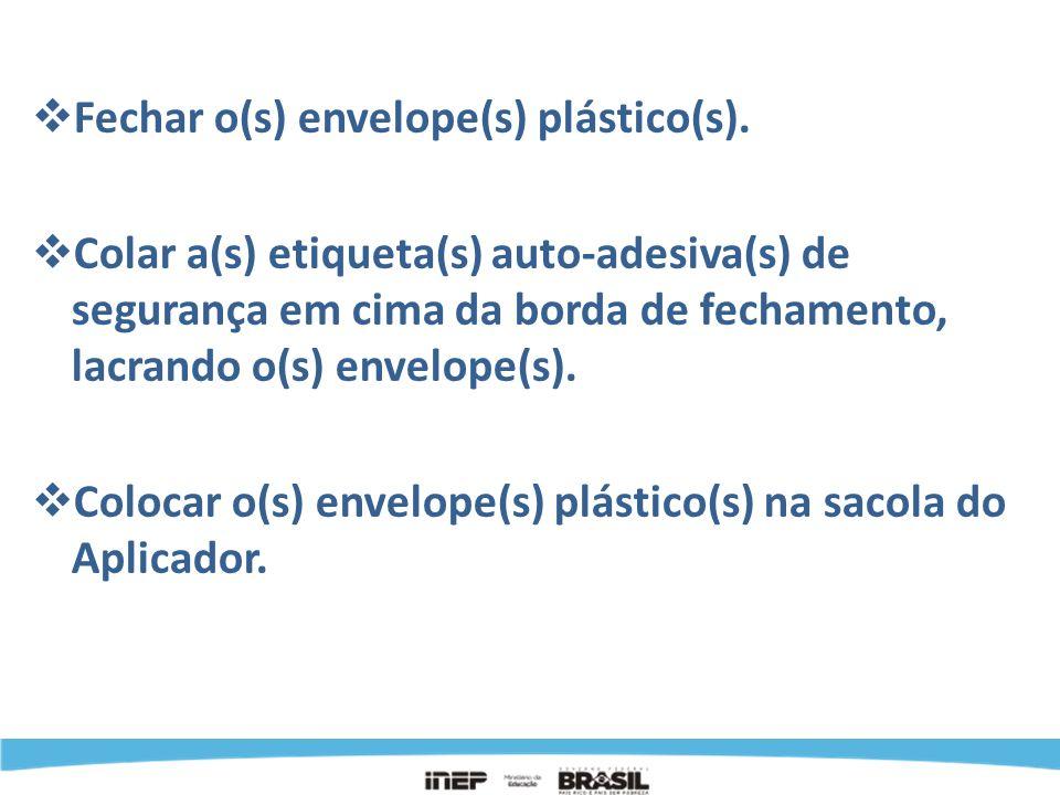 Fechar o(s) envelope(s) plástico(s).
