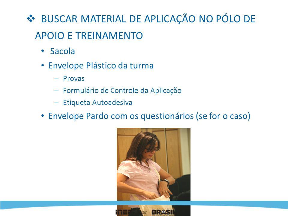 BUSCAR MATERIAL DE APLICAÇÃO NO PÓLO DE APOIO E TREINAMENTO