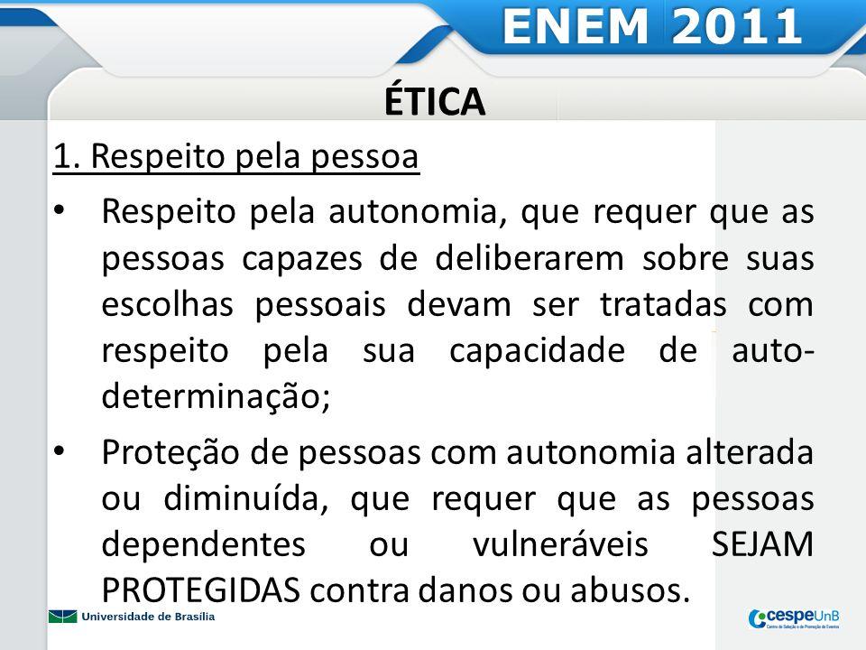 ENEM 2011 ÉTICA 1. Respeito pela pessoa