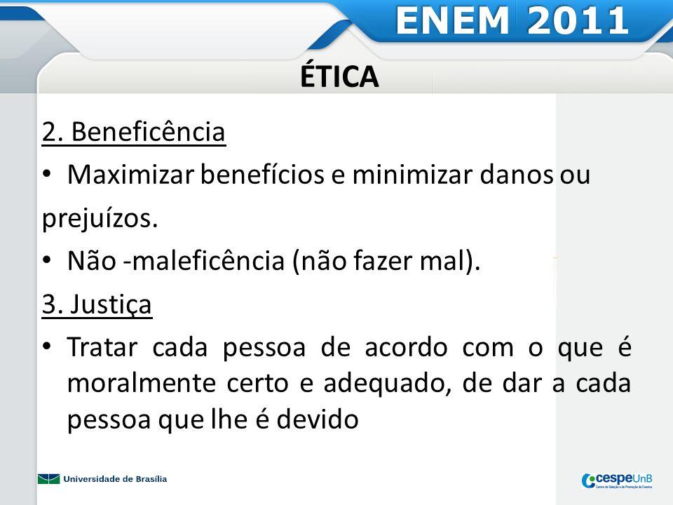ENEM 2011 ÉTICA 2. Beneficência