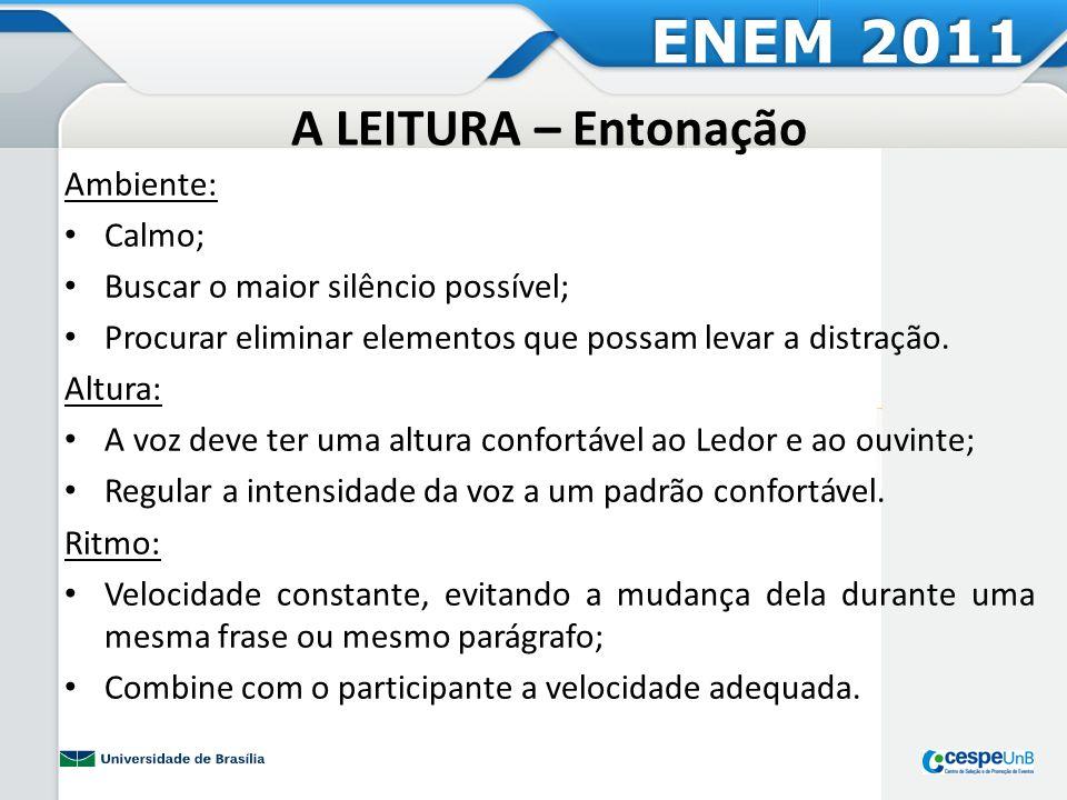 ENEM 2011 A LEITURA – Entonação Ambiente: Calmo;