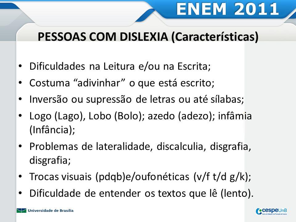 PESSOAS COM DISLEXIA (Características)