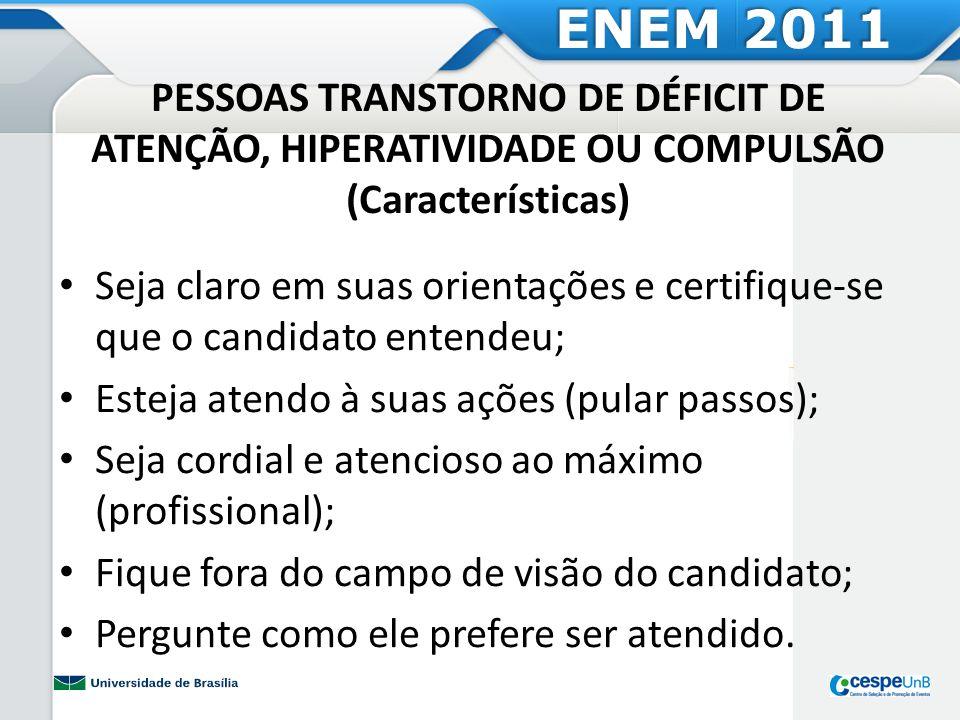 ENEM 2011PESSOAS TRANSTORNO DE DÉFICIT DE ATENÇÃO, HIPERATIVIDADE OU COMPULSÃO (Características)