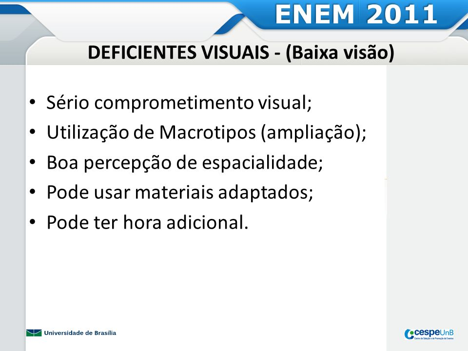 DEFICIENTES VISUAIS - (Baixa visão)