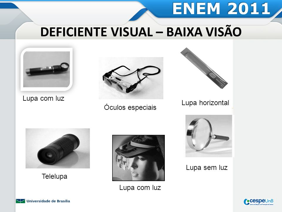 DEFICIENTE VISUAL – BAIXA VISÃO