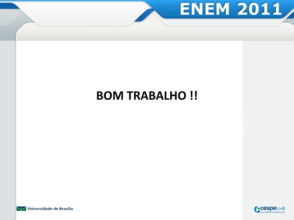 ENEM 2011 BOM TRABALHO !!
