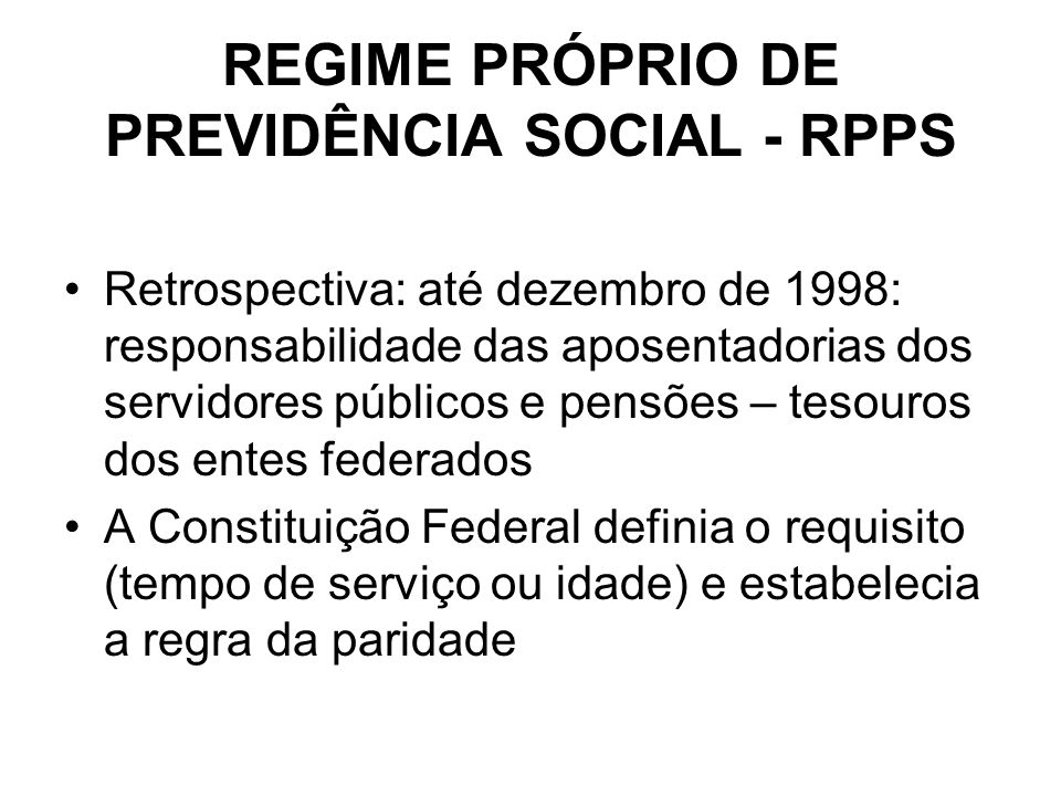REGIME PRÓPRIO DE PREVIDÊNCIA SOCIAL - RPPS