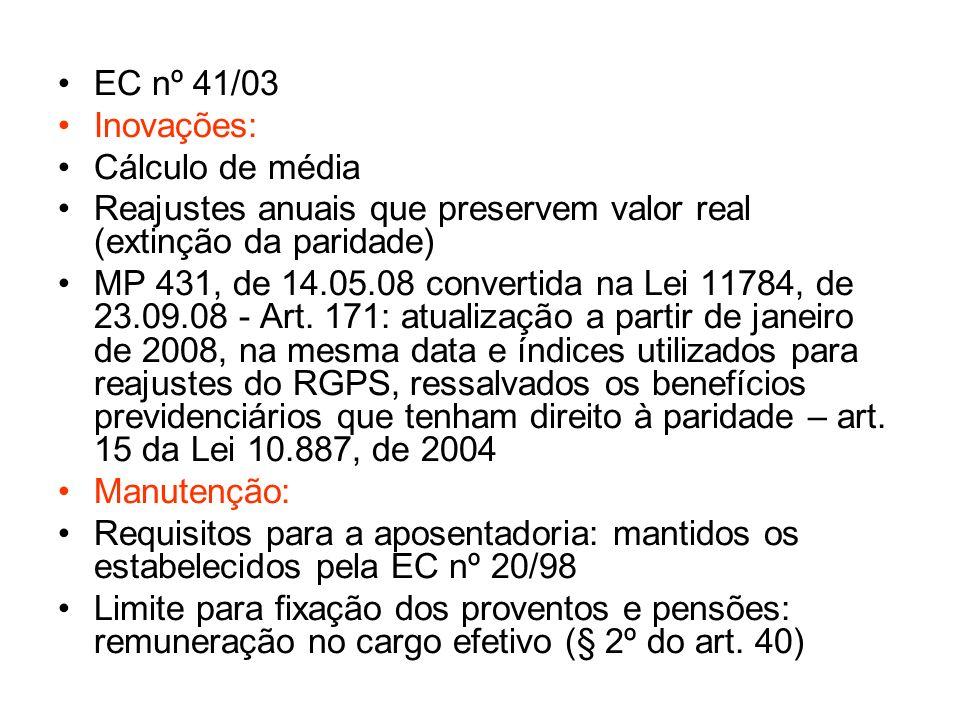 EC nº 41/03 Inovações: Cálculo de média. Reajustes anuais que preservem valor real (extinção da paridade)