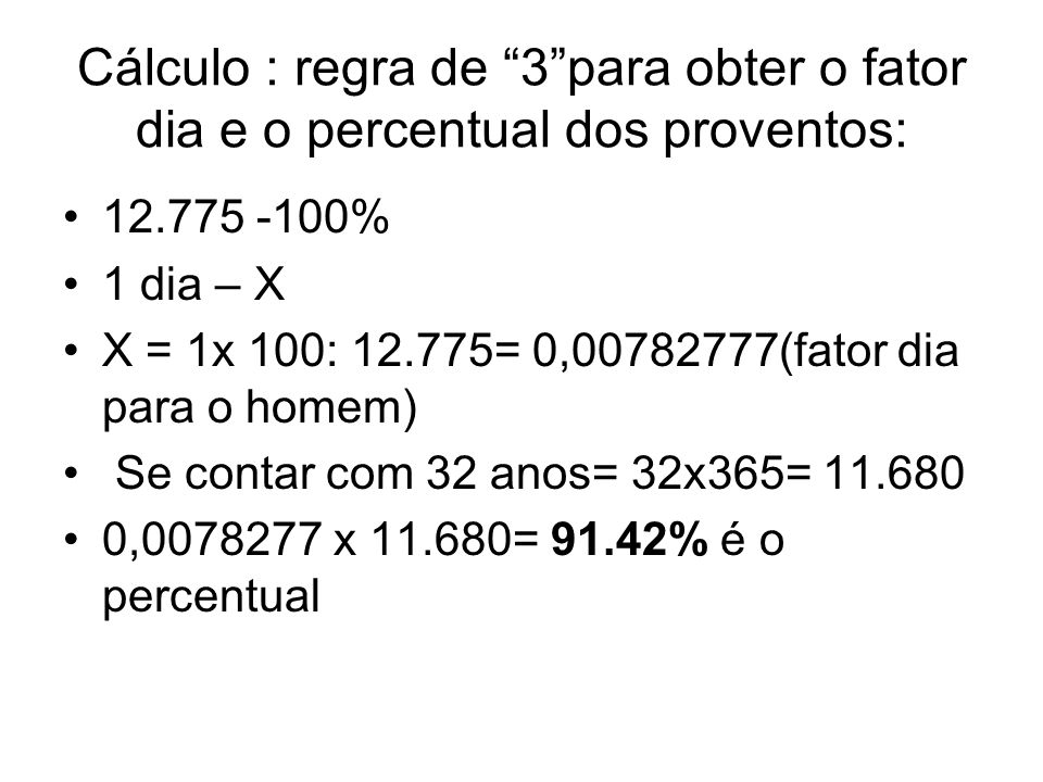 Cálculo : regra de 3 para obter o fator dia e o percentual dos proventos: