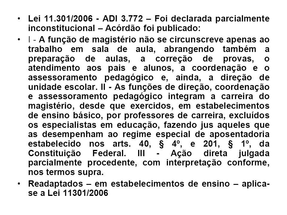 Lei 11.301/2006 - ADI 3.772 – Foi declarada parcialmente inconstitucional – Acórdão foi publicado: