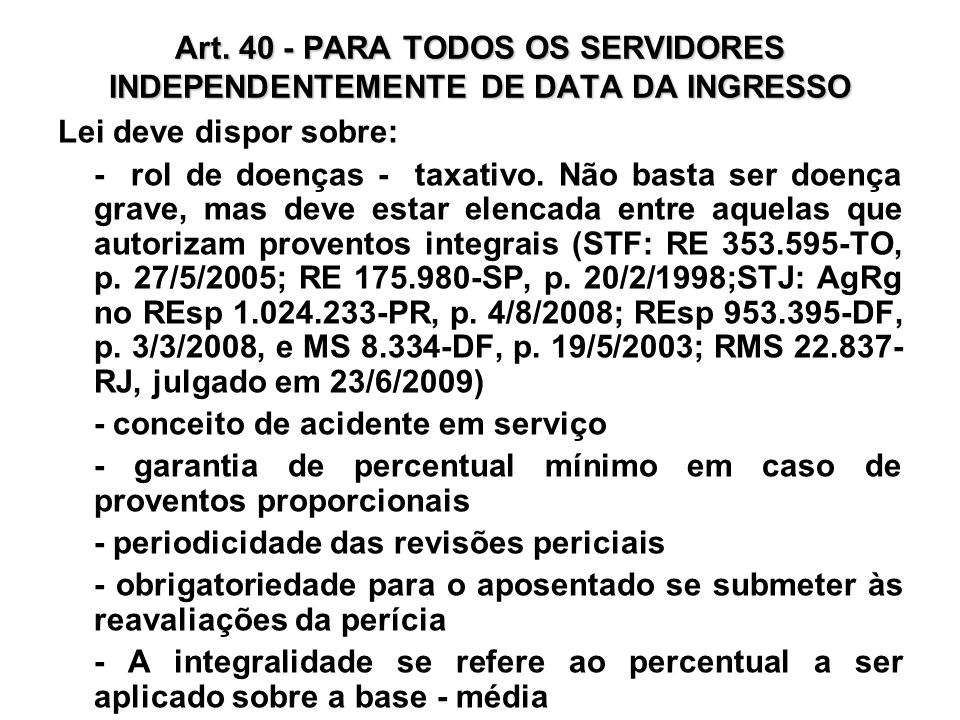 Art. 40 - PARA TODOS OS SERVIDORES INDEPENDENTEMENTE DE DATA DA INGRESSO