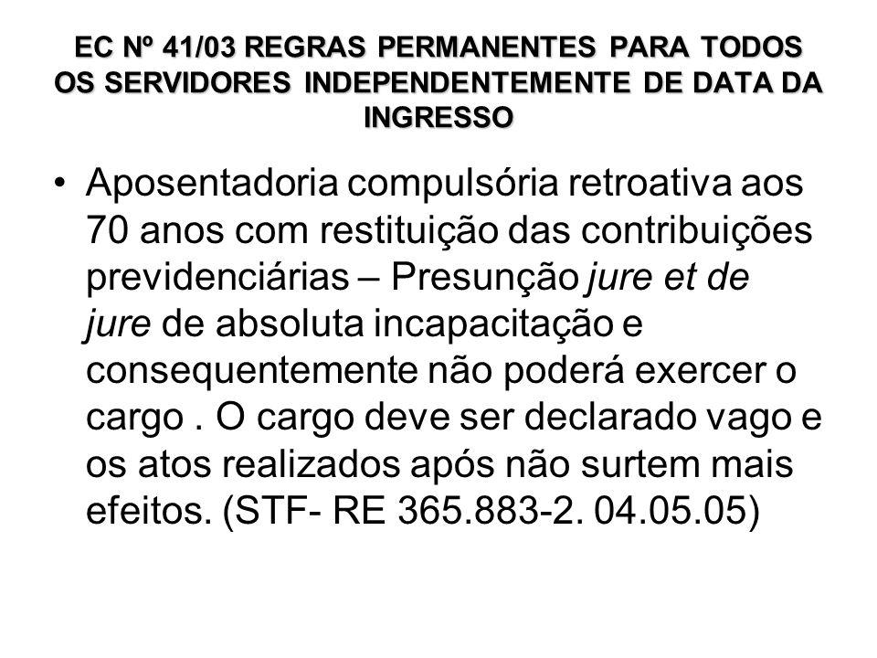 EC Nº 41/03 REGRAS PERMANENTES PARA TODOS OS SERVIDORES INDEPENDENTEMENTE DE DATA DA INGRESSO