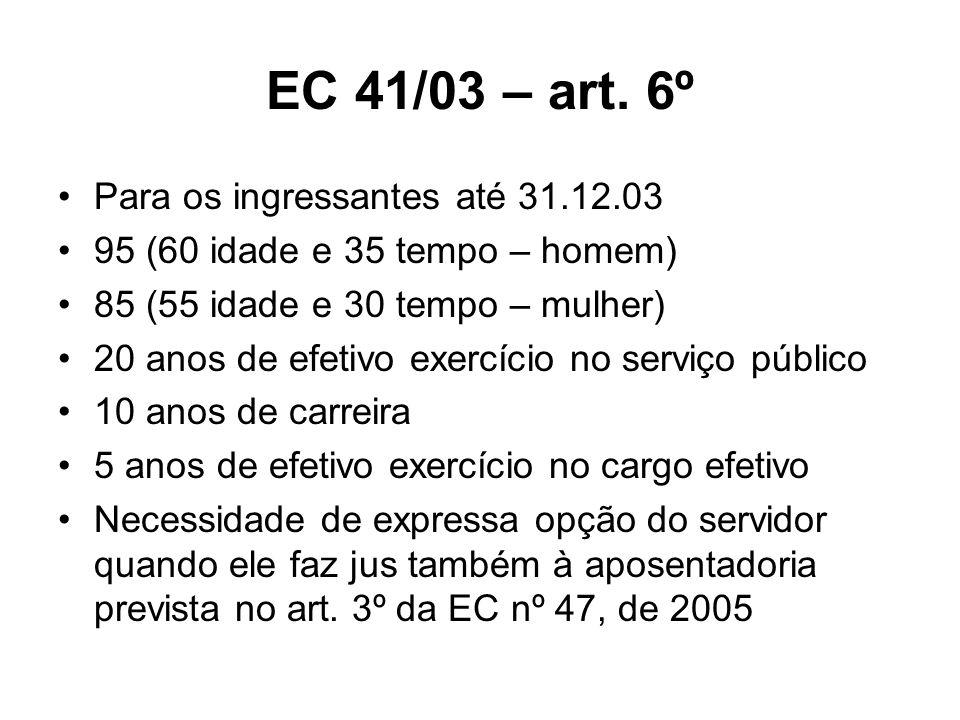 EC 41/03 – art. 6º Para os ingressantes até 31.12.03