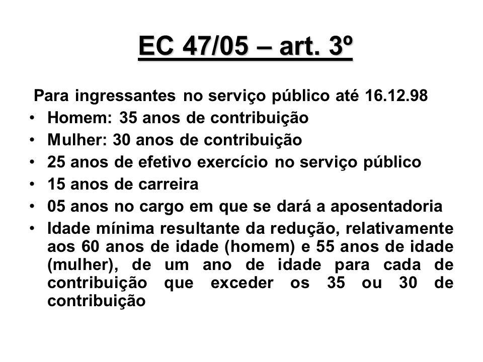 EC 47/05 – art. 3º Para ingressantes no serviço público até 16.12.98