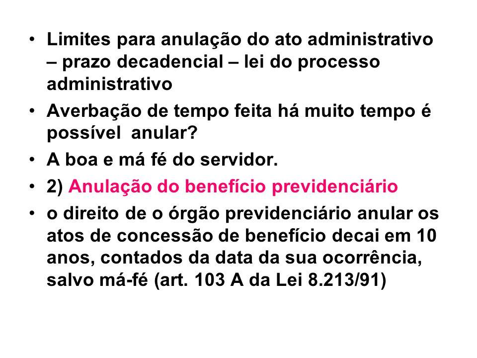 Limites para anulação do ato administrativo – prazo decadencial – lei do processo administrativo