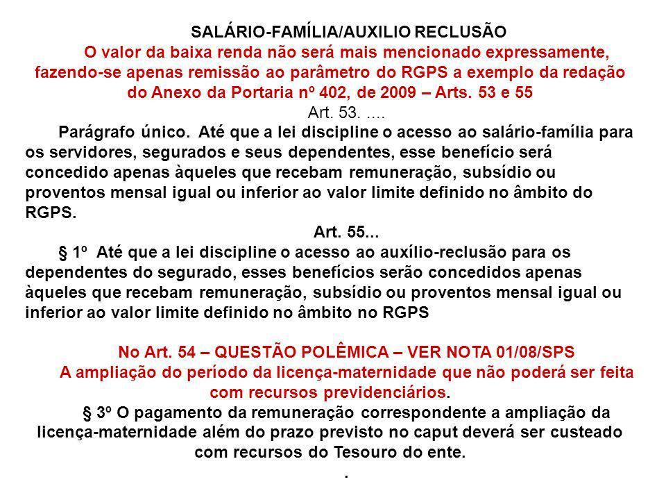 No Art. 54 – QUESTÃO POLÊMICA – VER NOTA 01/08/SPS