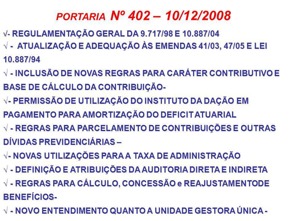 PORTARIA Nº 402 – 10/12/2008 - REGULAMENTAÇÃO GERAL DA 9.717/98 E 10.887/04. - ATUALIZAÇÃO E ADEQUAÇÃO ÀS EMENDAS 41/03, 47/05 E LEI 10.887/94.