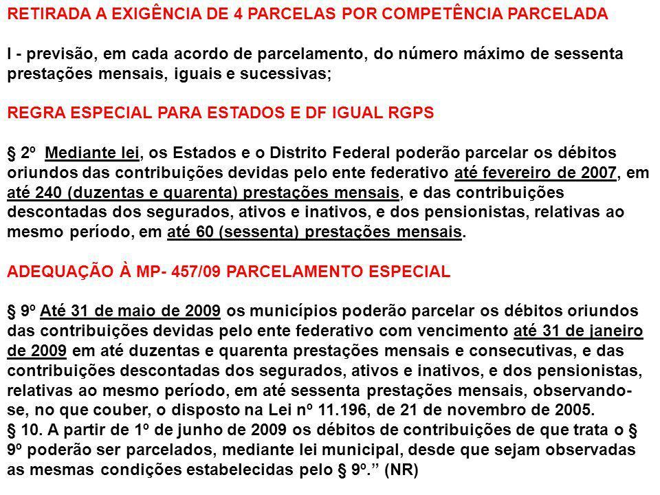 RETIRADA A EXIGÊNCIA DE 4 PARCELAS POR COMPETÊNCIA PARCELADA