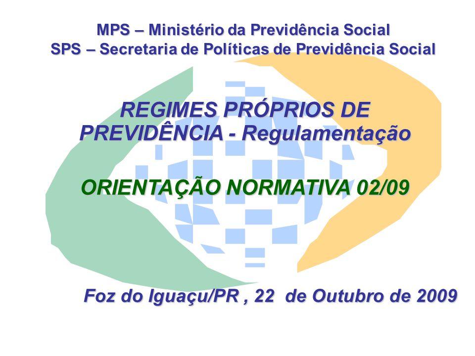 PREVIDÊNCIA - Regulamentação ORIENTAÇÃO NORMATIVA 02/09