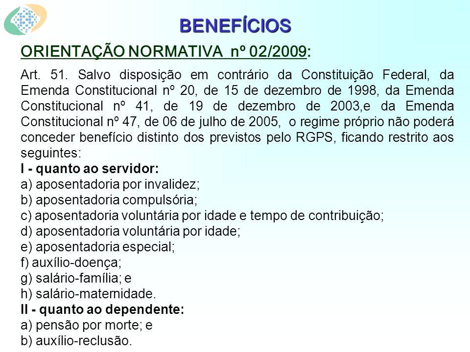 BENEFÍCIOS ORIENTAÇÃO NORMATIVA nº 02/2009: