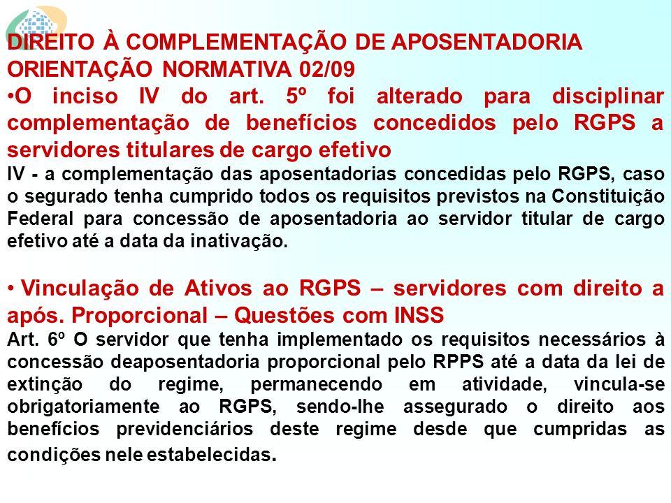 DIREITO À COMPLEMENTAÇÃO DE APOSENTADORIA ORIENTAÇÃO NORMATIVA 02/09