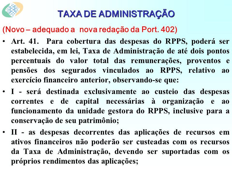 TAXA DE ADMINISTRAÇÃO (Novo – adequado a nova redação da Port. 402)