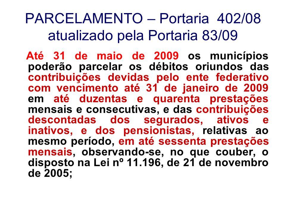 PARCELAMENTO – Portaria 402/08 atualizado pela Portaria 83/09