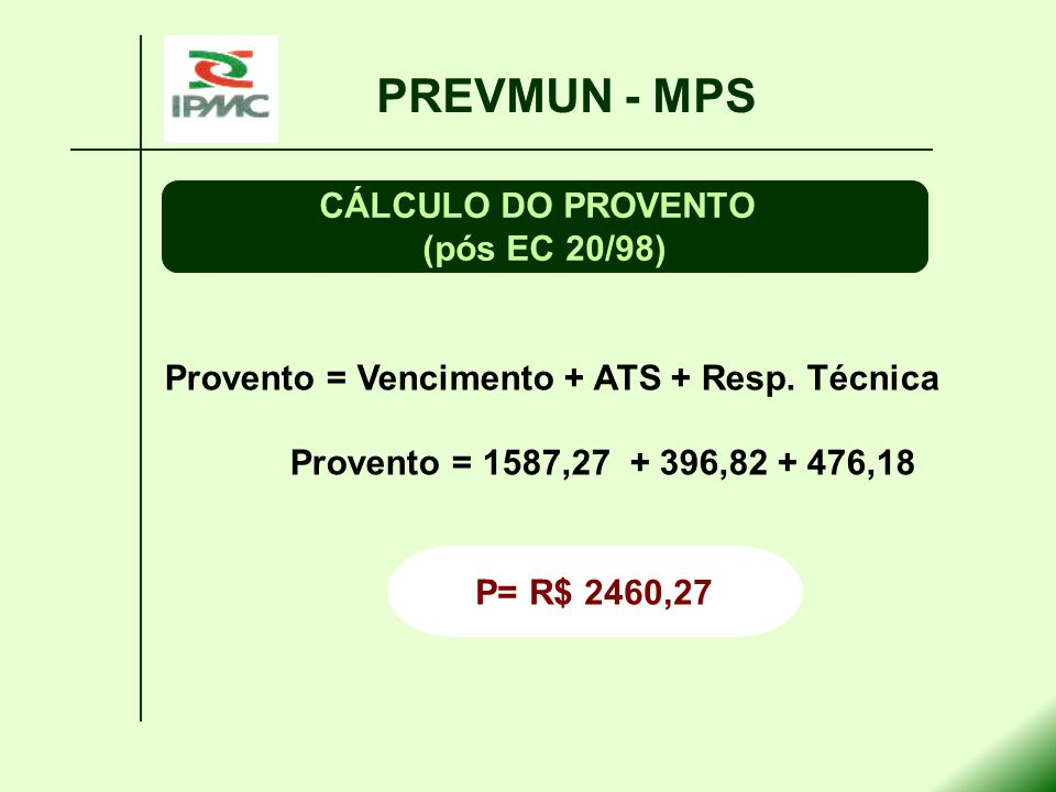 PREVMUN - MPS CÁLCULO DO PROVENTO (pós EC 20/98)