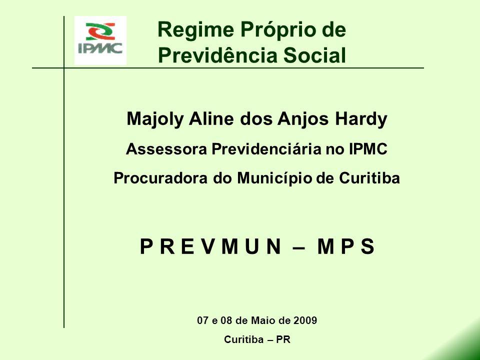 Regime Próprio de Previdência Social P R E V M U N – M P S