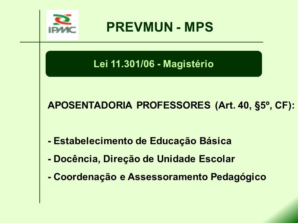 PREVMUN - MPS Lei 11.301/06 - Magistério