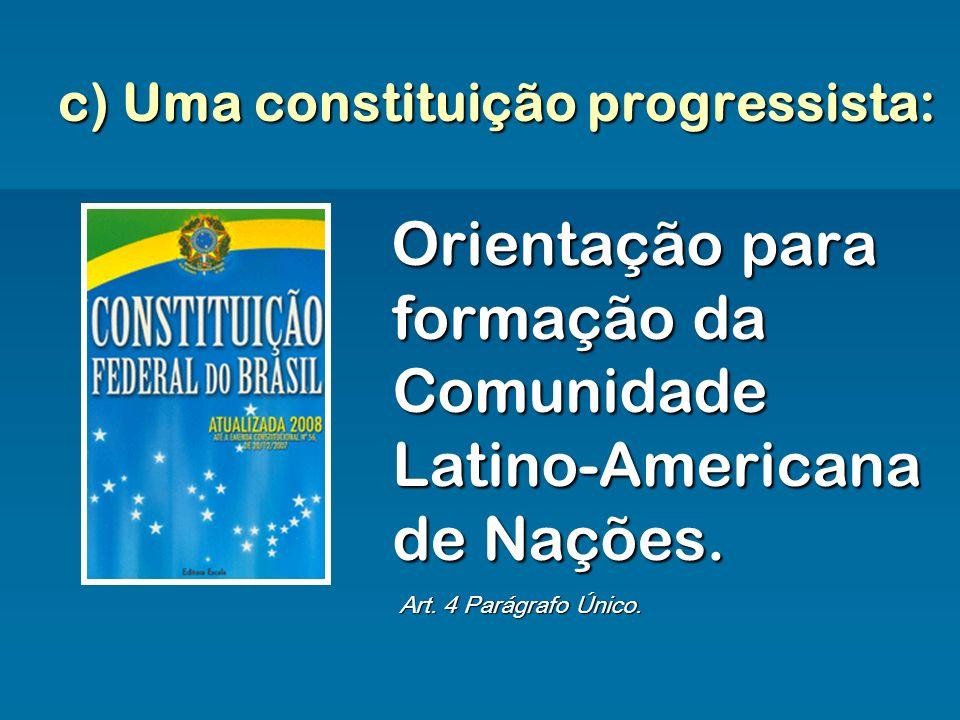 c) Uma constituição progressista: