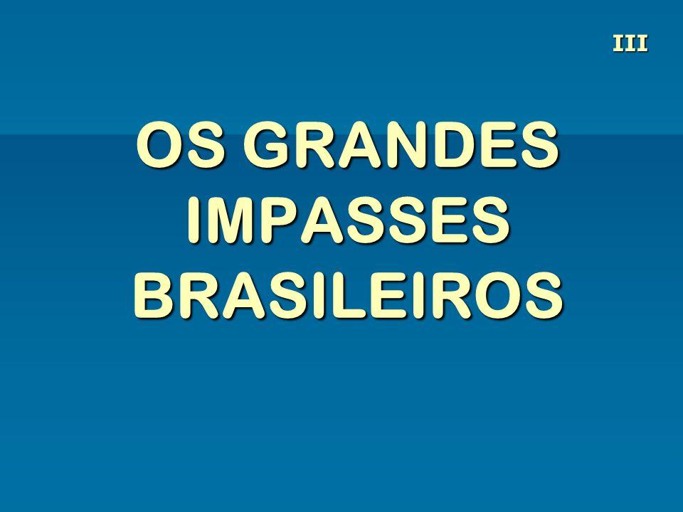 OS GRANDES IMPASSES BRASILEIROS