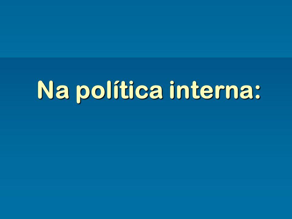 Na política interna: