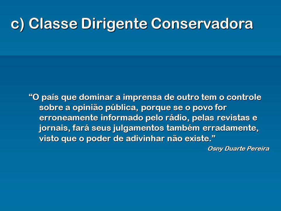 c) Classe Dirigente Conservadora