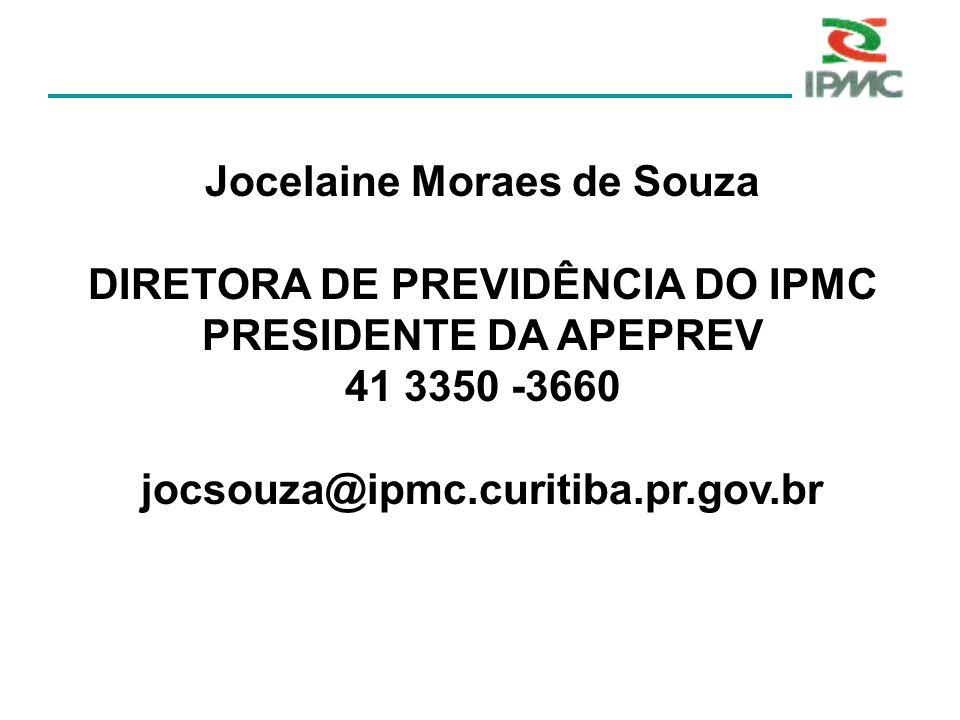 Jocelaine Moraes de Souza DIRETORA DE PREVIDÊNCIA DO IPMC