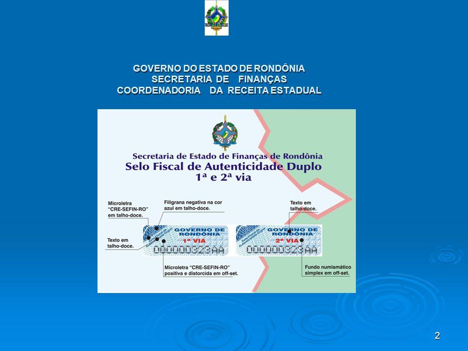 GOVERNO DO ESTADO DE RONDÔNIA SECRETARIA DE FINANÇAS COORDENADORIA DA RECEITA ESTADUAL
