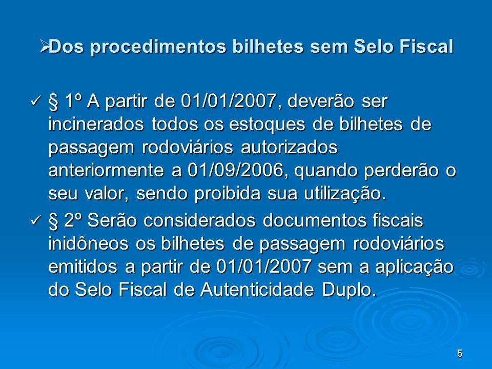 Dos procedimentos bilhetes sem Selo Fiscal