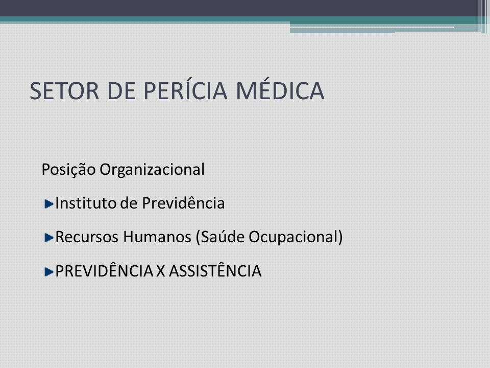 SETOR DE PERÍCIA MÉDICA