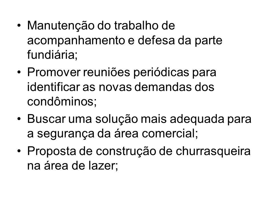 Manutenção do trabalho de acompanhamento e defesa da parte fundiária;