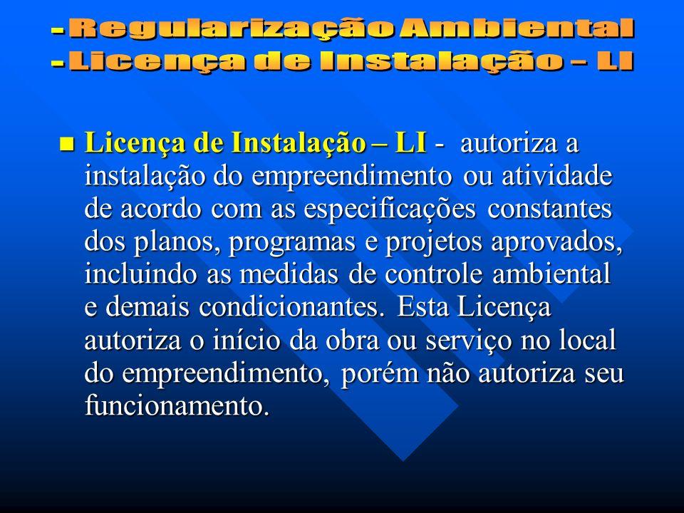 Regularização Ambiental Licença de Instalação - LI